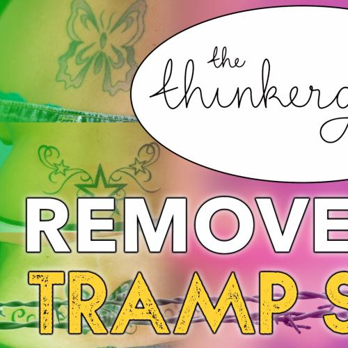 The Thinkergirls Remove Your Tramp Stamp